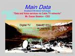 MainData Main Data Broadband DVB Internet Technologies