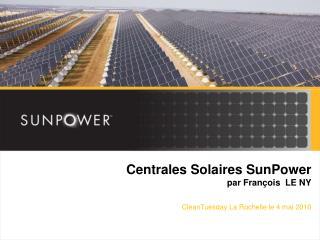 Centrales Solaires SunPower par François  LE NY