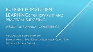 Budget for student learning:  Transparent and Practical Budgeting