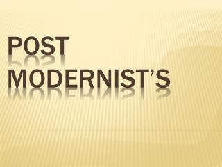 Post Modernist's