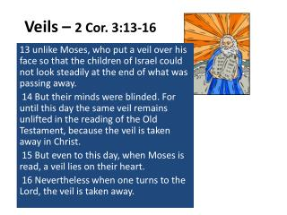 Veils –  2 Cor. 3:13-16