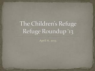 The Children's Refuge Refuge Roundup '13
