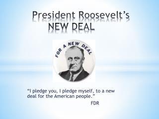 President Roosevelt's NEW DEAL