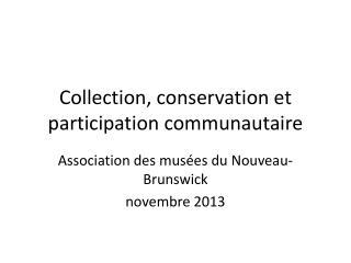 Collection, conservation et participation communautaire