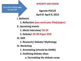 INTEGRITY AND HONOR Agenda-FOCUS April 8- April 9, 2014 I.  Bellwork