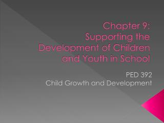 Chapter 9:  Supporting the Development of Children and Youth in School