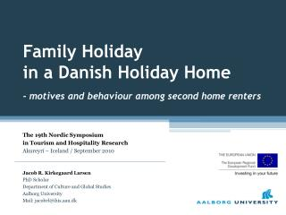 Family Holiday  in a Danish Holiday Home - motives and behaviour among second home renters