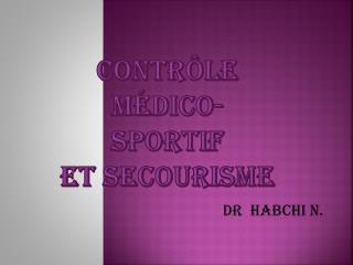 CONTR�LE M�DICO-SPORTIF   ET SECOURISME