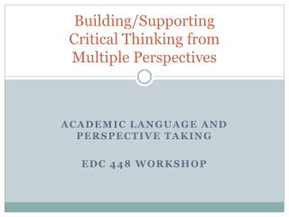 Building/Supporting  Critical Thinking from  Multiple Perspectives