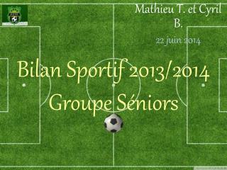 Bilan Sportif  2013/2014 Groupe Séniors