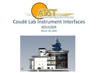 Coudé Lab Instrument Interfaces   BOULDER March  18, 2009