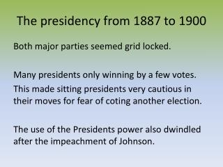 The presidency from 1887 to 1900