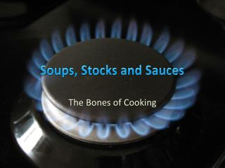 Soups, Stocks and Sauces