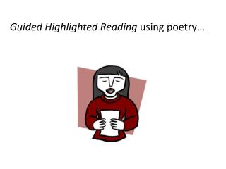 Guided Highlighted Reading  using poetry…