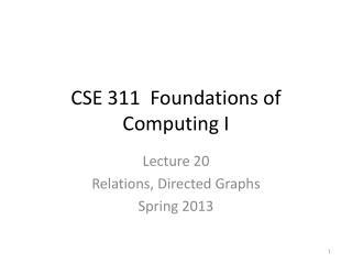 CSE 311  Foundations of Computing I