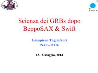 Scienza dei  GRBs  dopo  BeppoSAX & Swift