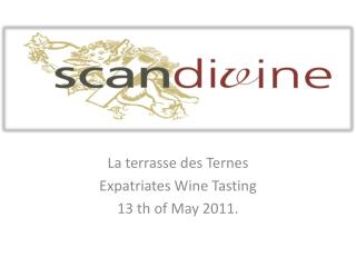 La terrasse des Ternes Expatriates Wine Tasting 13 th of  M ay  2011.