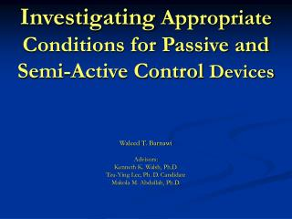 Investigating Appropriate Conditions for Passive and Semi-Active Control Devices