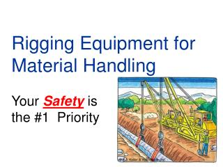 Rigging Equipment for Material Handling  Your Safety is  the 1  Priority