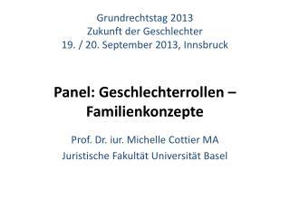 Prof. Dr.  iur . Michelle Cottier MA Juristische  Fakultät Universität Basel