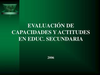 EVALUACI N DE CAPACIDADES Y ACTITUDES EN EDUC. SECUNDARIA