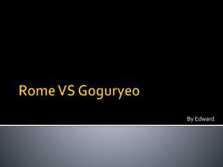 Rome VS Goguryeo