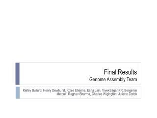 Final Results Genome Assembly Team