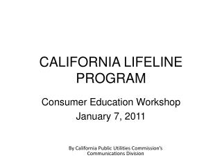CALIFORNIA LIFELINE PROGRAM