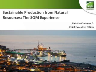 Sustainable Production from Natural Resources: The SQM Experience