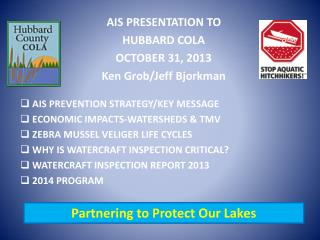 AIS PRESENTATION TO HUBBARD COLA OCTOBER 31, 2013 Ken Grob/Jeff Bjorkman