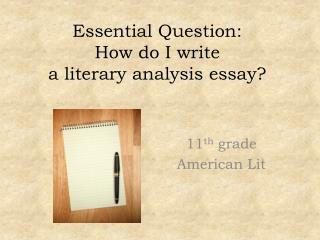 Essential Question: How do I write  a literary analysis essay?