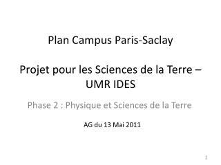 Plan Campus Paris-Saclay Projet pour les Sciences de la Terre – UMR IDES