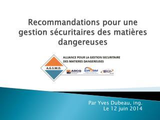 Recommandations pour une gestion sécuritaires des matières dangereuses