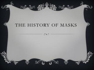 The History of Masks