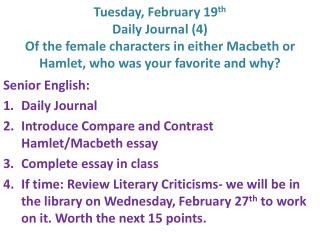 Senior English: Daily Journal Introduce Compare and Contrast Hamlet/Macbeth essay
