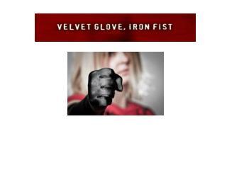 Iron fist ,  velvet glove ?