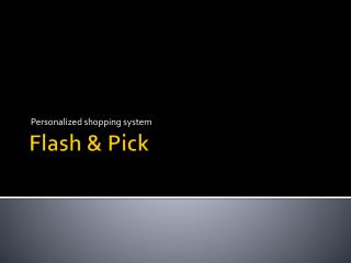 Flash & Pick
