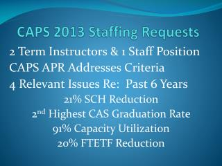 CAPS 2013 Staffing Requests