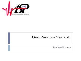 One Random Variable
