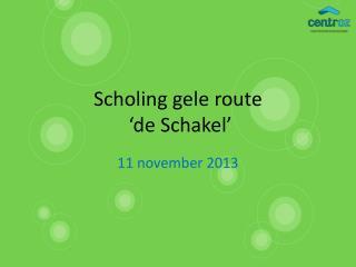 Scholing gele route  'de Schakel'