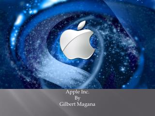 Apple Inc. By Gilbert Magana