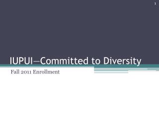 IUPUI—Committed to Diversity