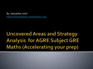 Uncovered Areas and Strategy Analysis  for AGRE Subject GRE  Maths  (Accelerating your prep)