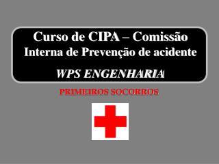 Curso de CIPA   Comiss o  Interna de Preven  o de acidente WPS ENGENHARIA