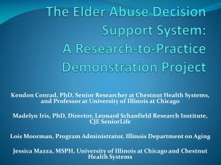 The Elder Abuse Decision Support System:   A Research-to-Practice  Demonstration Project