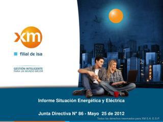 Informe Situación Energética y Eléctrica Junta Directiva N° 86 - Mayo   25 de 2012