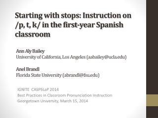 Starting with stops: Instruction on  /p, t, k/ in the first-year Spanish classroom