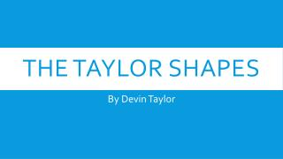 The Taylor shapes