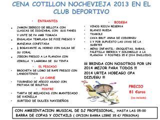 CENA COTILLON NOCHEVIEJA  2013 EN EL CLUB DEPORTIVO