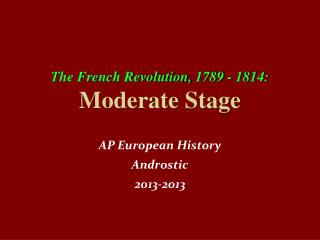 The French Revolution, 1789 - 1814: Moderate Stage